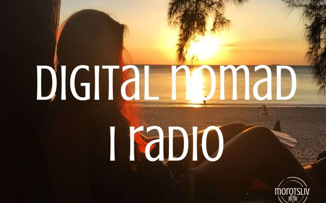 Digital nomad i radio