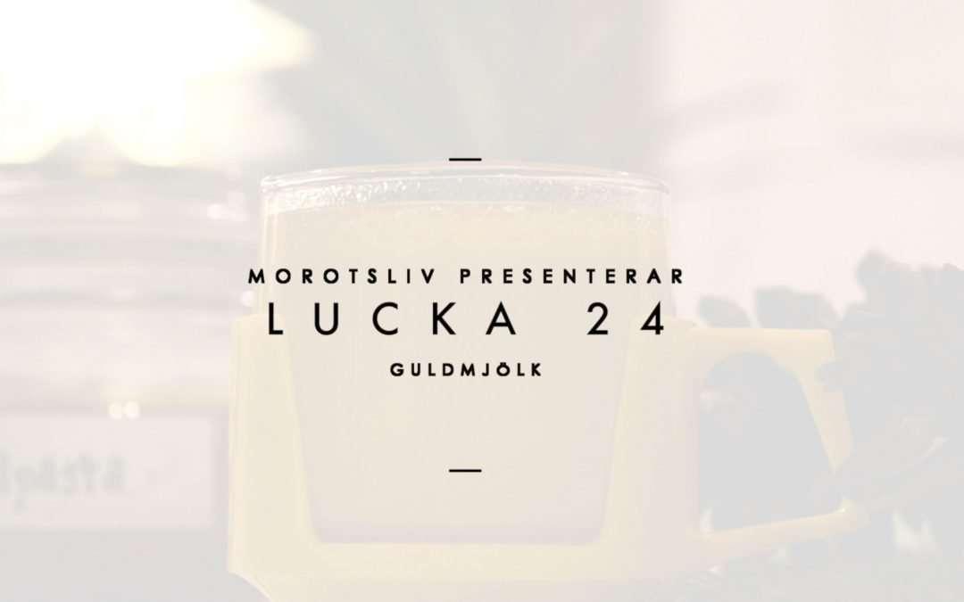 Lucka 24 Guldmjölk