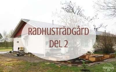 Projekt: Radhusträdgård del 2