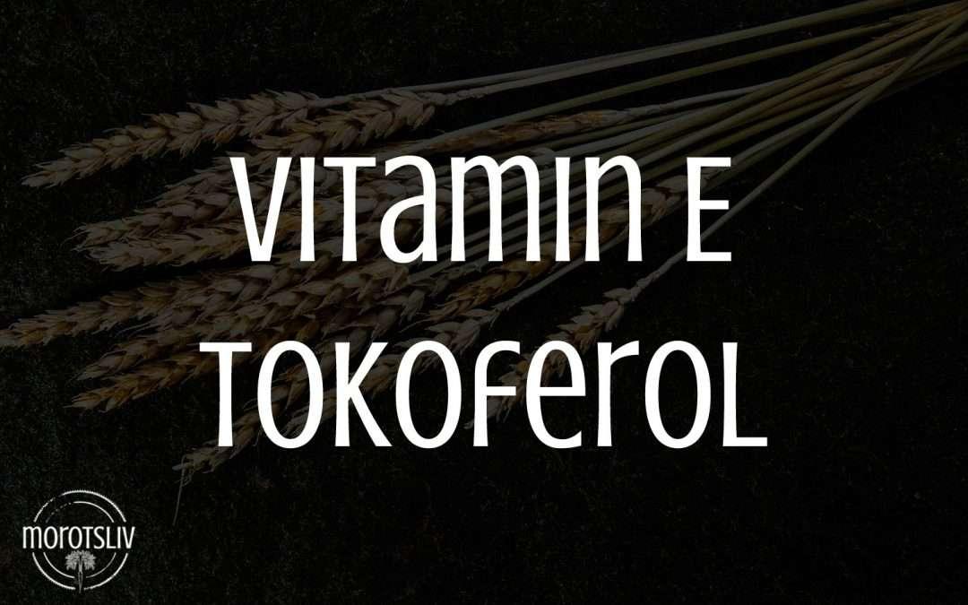 Vitamin E, tokoferol