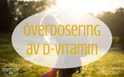 D-vitamin – överdosering brottsligt?