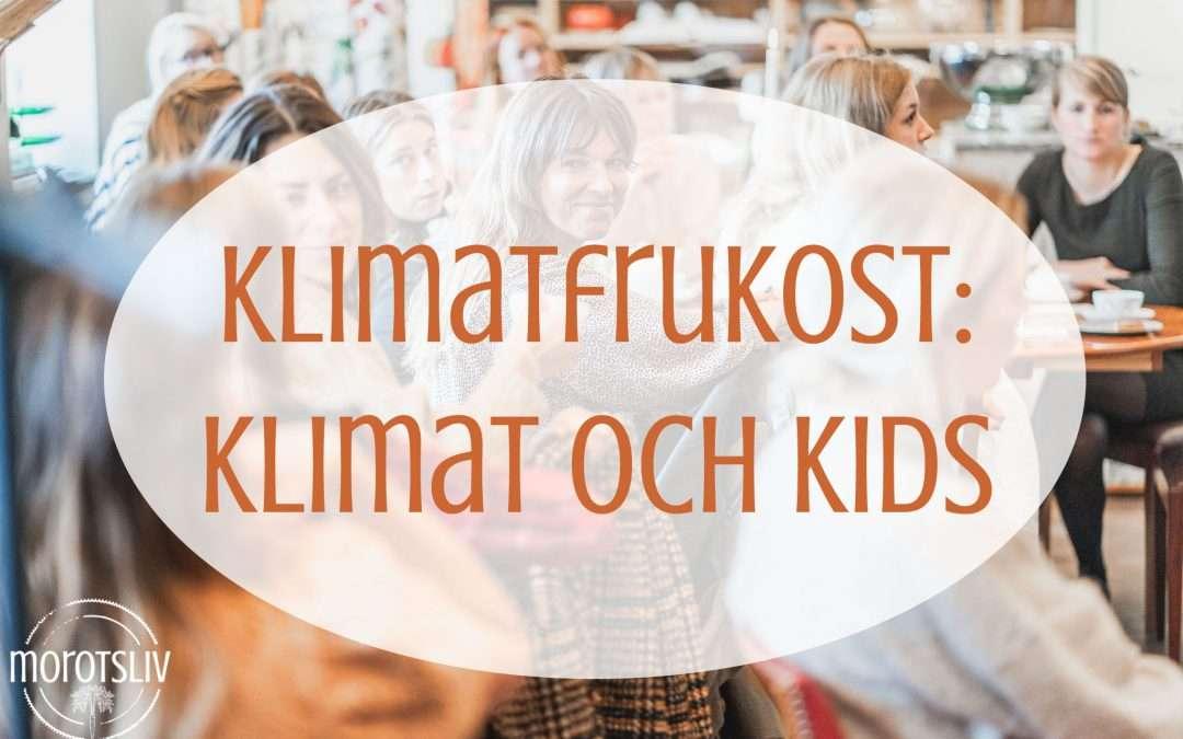 Klimatfrukost: Klimat och kids