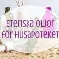 eteriska oljor och huskurer och husapoteket