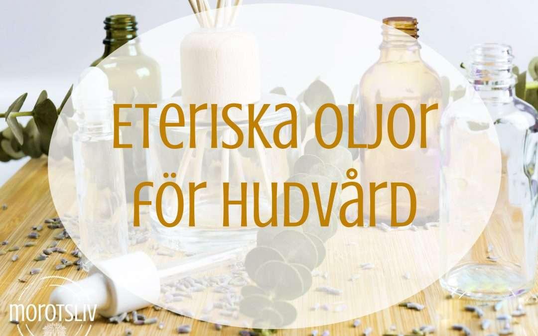 Eteriska oljor för hudvård och skönhet – den kompletta guiden