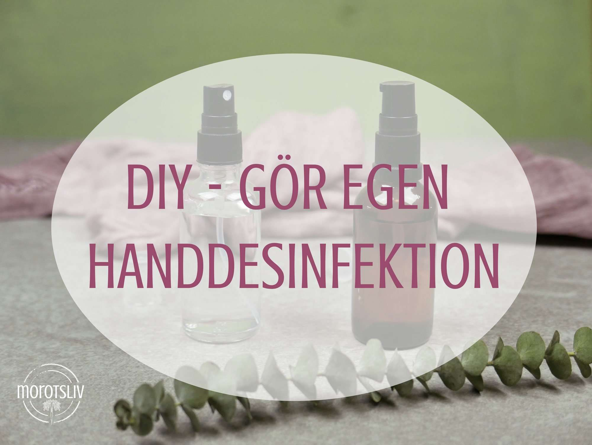 diy handsprit handdesinfektion